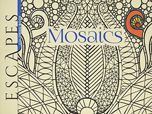 ESCAPES Mosaics Coloring Book (Adult Coloring)