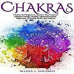 Chakras: Chakras for Beginners, Awaken Your Internal Positive Energy, Healing, Spiritual Growth, Balancing, Essential Oil for the Chakras | Melissa Anna Holloway
