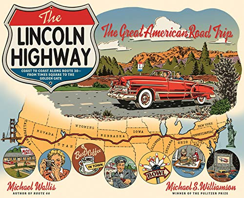 Read Online The Lincoln Highway: Coast to Coast from Times Square to the Golden Gate pdf