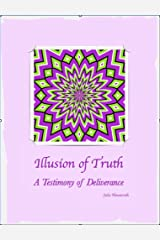 Illusion of Truth: A Testimony of Deliverance Kindle Edition