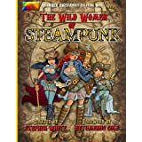The Wild Women of Steampunk Adult Coloring Book: Fun, Fantasy, and Stress Reduction for Fans of Victorian Adventure, Cosplay, Science Fiction, and Costume Design