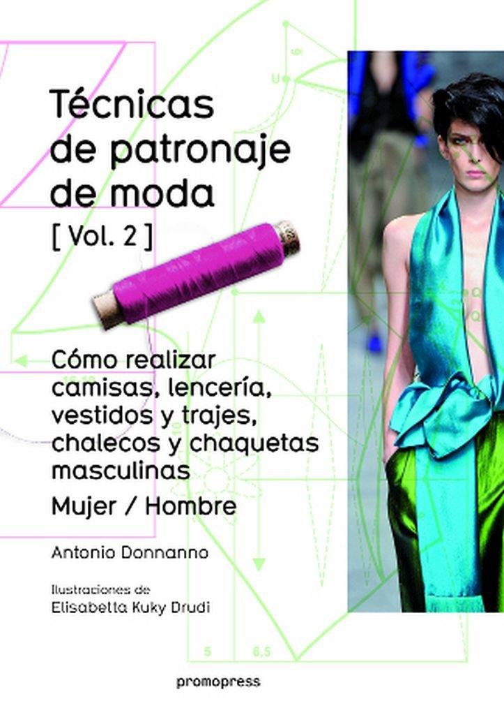 TÉCNICAS DE PATRONAJE DE MODA VOL. 2: Amazon.es: Antonio Donnanno ...