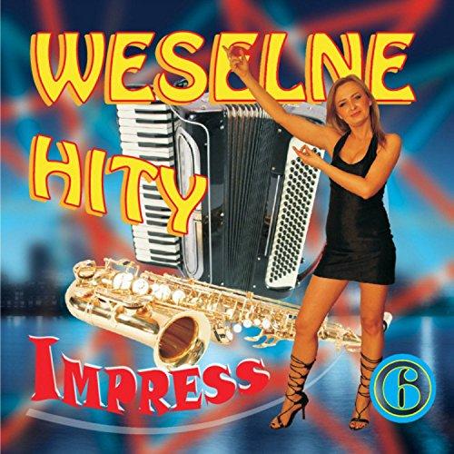 Weselne Hity 6 By Impress On Amazon Music Amazoncom