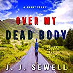 Over My Dead Body | J.J. Sewell