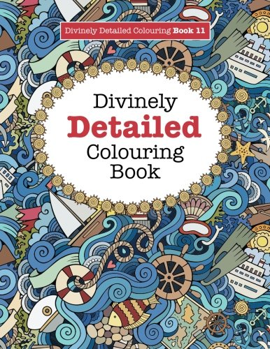 Divinely Detailed Colouring Book 11 (Divinely Detailed Colouring Books) (Volume 11)