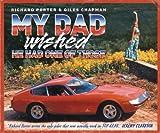 My Dad Wished He Had One of Those, Richard Porter and Giles Chapman, 0340963247