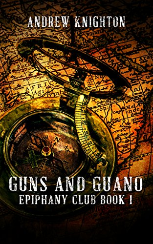 Book: Guns and Guano - Epiphany Club Book 1 (Epiphany Club Series) by Andrew Knighton