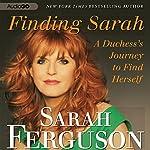 Finding Sarah: A Duchess's Journey to Find Herself | Sarah Ferguson