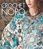 Crochet Noro: 30 Dazzling Designs