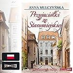 Przyjaciólki ze Staromiejskiej | Anna Mulczynska