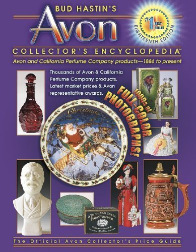 Bud Hastin's Avon Collector's Encyclopedia: Avon and California Perfume Company Products- 1886 to Present (The Official Avon Collector's Price Guide) by Hastin, Bud (2007) Paperback