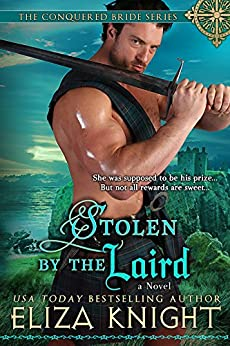 Stolen by the Laird (Conquered Bride Series Book 4) by [Knight, Eliza]