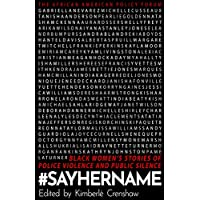 #SayHerName: Black Women's Stories of State Violence and Public Silence