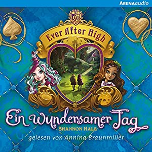 Ein wundersamer Tag (Ever After High 3) Hörbuch