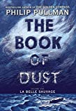 The Book of Dust:  La Belle Sauvage (Book of Dust, Volume 1) (Hardcover)