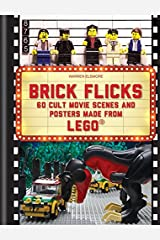 Brick Flicks: 60 Cult Movie Scenes & Posters Made from Lego Hardcover