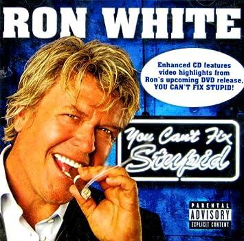 You Cant Fix Stupid: White, Ron: Amazon.es: Música