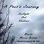 A Poet's Journey: Sunlight And Shadows | Marta Moran Bishop