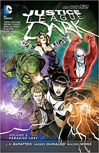 Justice League Dark Vol 5 Paradise Lost The New 52 Jm Dematteis