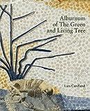 Alburnum of the Green and Living Tree, Candland, Lara, 1935402897
