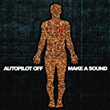 Make A Sound by Autopilot Off (2004-04-27)