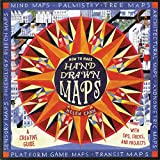 How to Make Hand-Drawn Maps: A Creative Guide with Tips, Tricks, and Projects (Craft Books, Books for Artists, Creative Books
