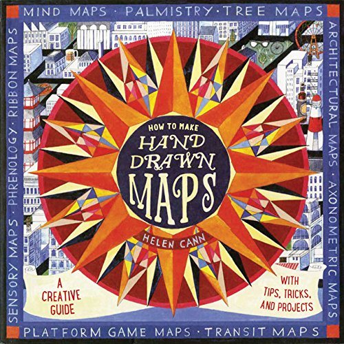 How to Make Hand-Drawn Maps: A Creative Guide with Tips, Tricks, and Projects (To Card A How Make)