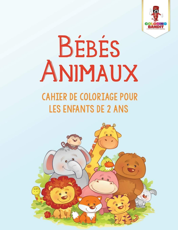 Coloriage Bebe Animau.Bebes Animaux Cahier De Coloriage Pour Les Enfants De 2