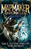 Race To The End Of The World: Mapmaker Chronicles Book 1 (The Mapmaker Chronicles)