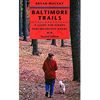 Baltimore Trails: A Guide for Hikers and Mountain Bikers