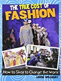 The True Cost of Fashion, Louise Spilsbury, 0778704874