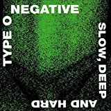 Slow, Deep & Hard (Remastered) by Type O Negative (2009-03-24)