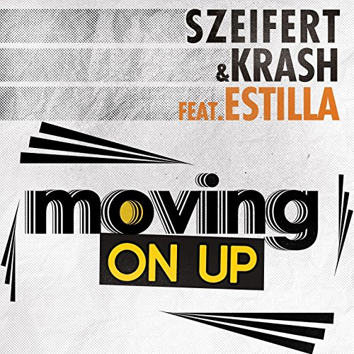 Szeifert and Krash feat. Estilla-Moving On Up-WEB-2016-VOiCE Download