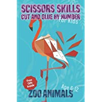 Scissors Skills Cut and Glue By Number : Zoo Animal: Cut and Paste to Create Animals Pictures! An Activity and Coloring by Polygons Book for Kids Age 6-12