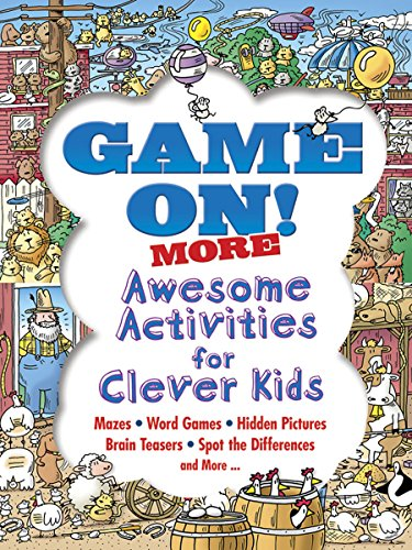 Game On! MORE Awesome Activities for Clever Kids (Dover Children's Activity...