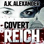 Covert Reich | A. K. Alexander