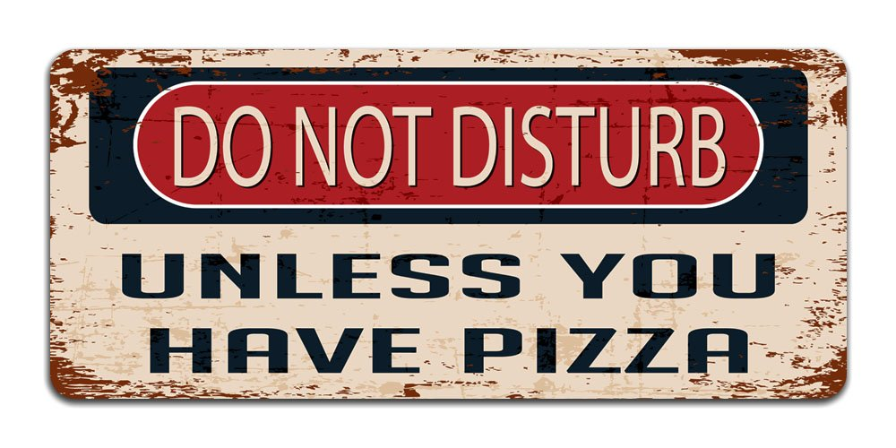 Print Crafted Do Not Disturb: Unless You Have Pizza - Vintage Metal Sign | Funny Bedroom, Office, Man Cave Door Decor