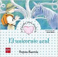 El unicornio azul (Cuentos para sentir)