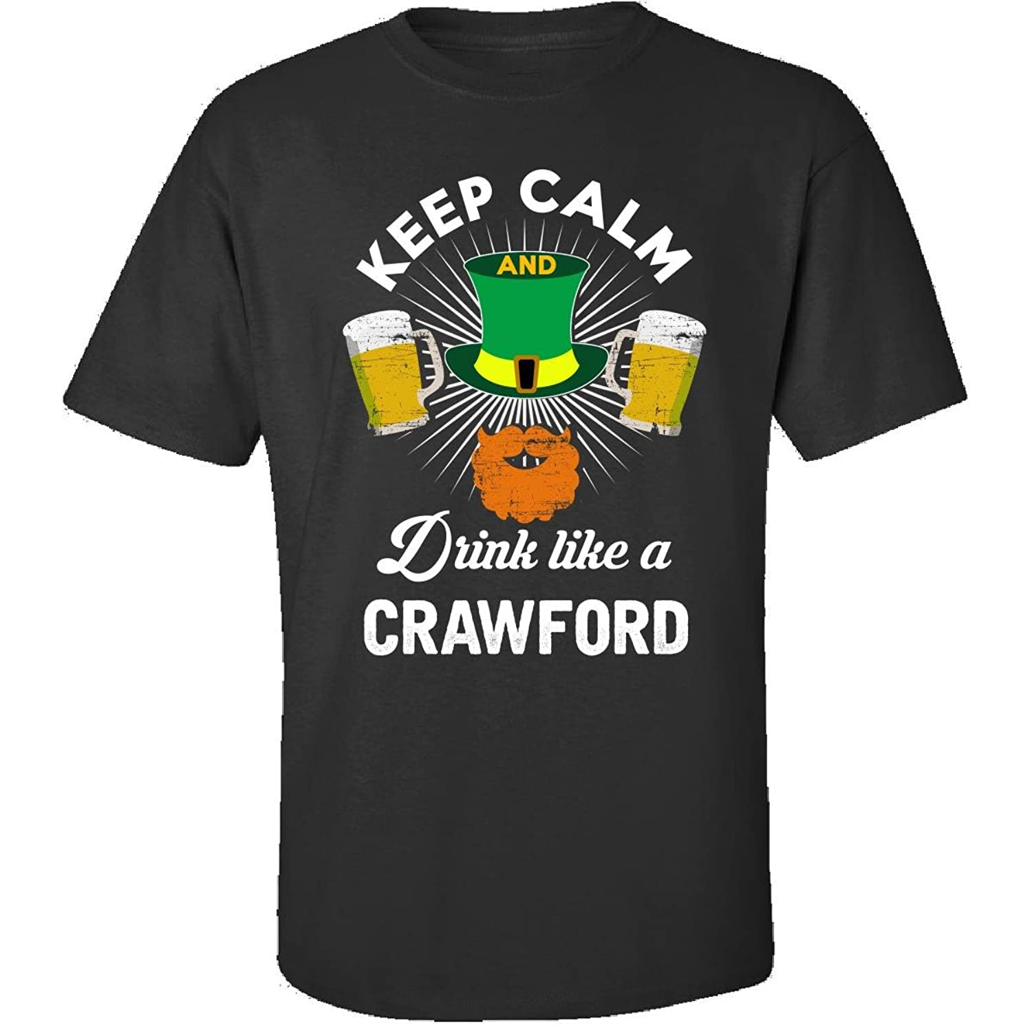 St Patricks Day Keep Calm Drink Like A Crawford Gift - Adult Shirt