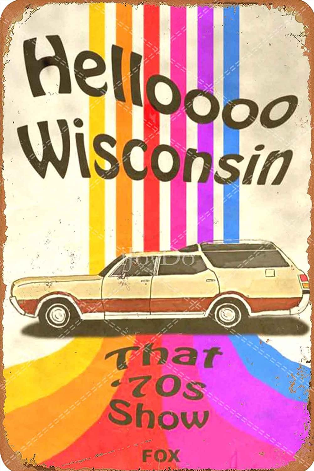 iJoyDo Hello Wisconsin That '70S Show Retro Tin Sign Metal Sign Vintage Plaque Metal Tin Sign Metal Poster Wall Decor for Home Kitchen Garage Bar Pub Gift 12 X 8 Inches