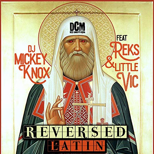 Reversed Latin ft. Reks & Little Vic [Explicit] (Knox, Vic)