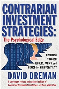 Contrarian Investment Strategies: The Psychological Edge by [Dreman, David]