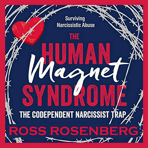 The Human Magnet Syndrome: The Codependent Narcissist Trap (Self Trap Esteem)