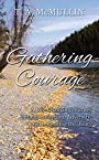 Gathering Courage: A Life-Changing Journey Through Adoption, Adversity, and A Reading Disability