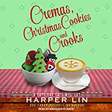 Cremas, Christmas Cookies, and Crooks: Cape Bay Cafe Mystery Series, Book 6 Audiobook by Harper Lin Narrated by Marguerite Gavin
