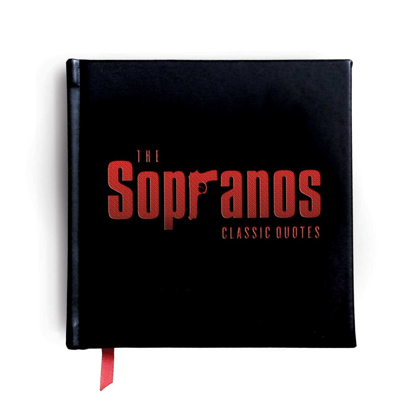 Read Online The Sopranos: The Classic Quotes: 100 Unforgettable Bits of Wisdom&Humor From Americas Favorite Families pdf