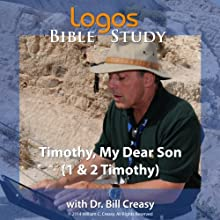 Timothy, My Dear Son (1 & 2 Timothy) Lecture by Bill Creasy Narrated by Bill Creasy