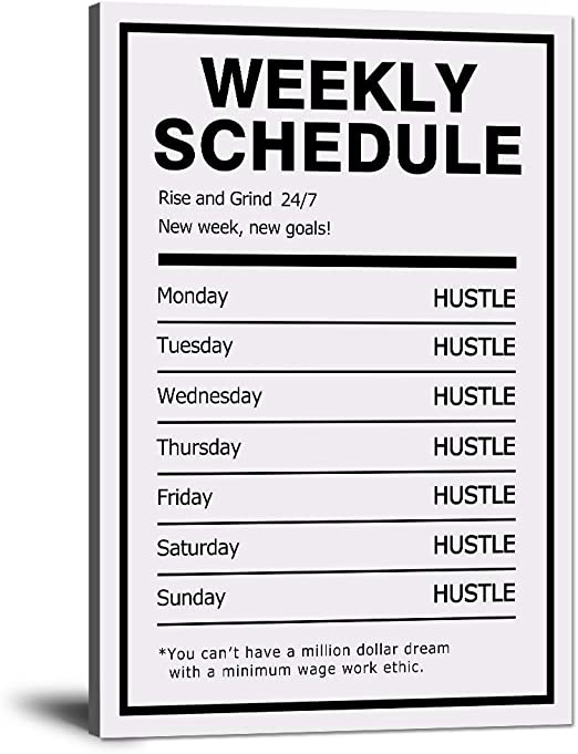 Amazon Com Hustle Weekly Schedule Inspirational Canvas Wall Art Motivational Painting Rise Grind Pictures Success Inspiring Entrepreneur Quote Posters Prints Artwork Decor For Home Office Framed 12 Wx18 H Posters Prints