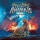 Broken Ground: Spirit Animals: Fall of the Beasts, Book #2