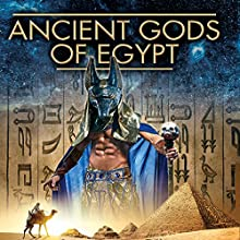 Ancient Gods of Egypt Radio/TV Program by Philip Gardiner Narrated by Simon Oliver